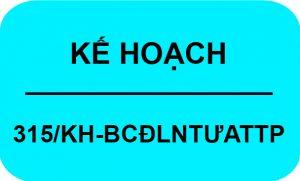 Kế Hoạch Số 315/KH-BCĐLNTƯATTP Công Tác Hậu Kiểm Về An Toàn Thực Phẩm