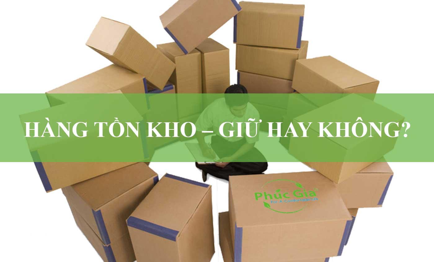 Hang_Ton_Kho_Giu_Hay_Khong
