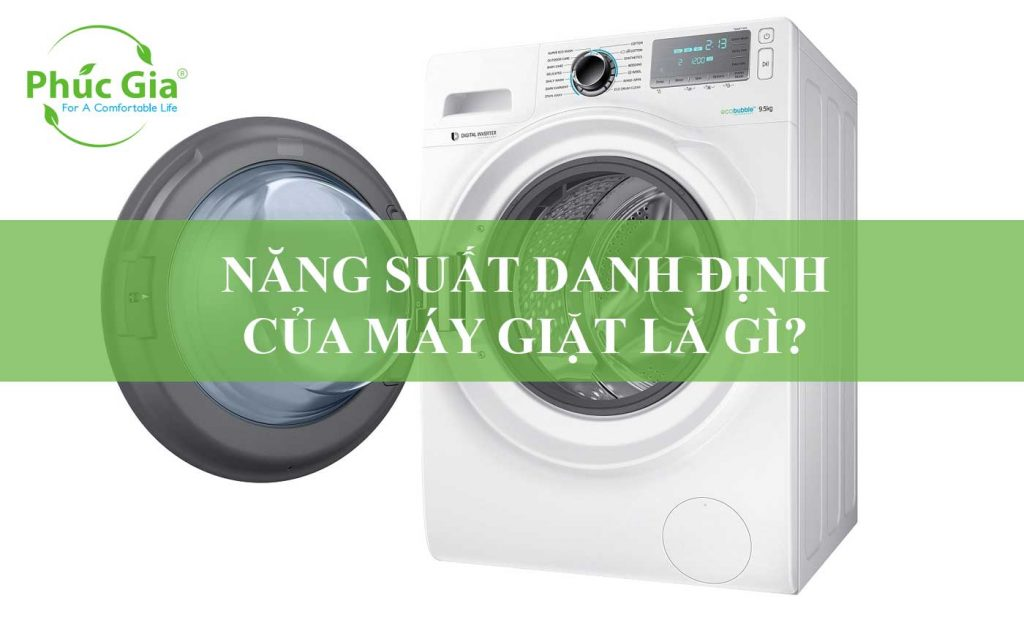 Năng Suất Danh Định Của Máy Giặt