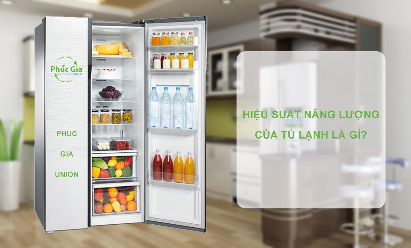 Hiệu suất năng lượng của tủ lạnh là gì?