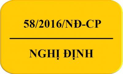 Nghị Định 58/2016/NĐ-CP