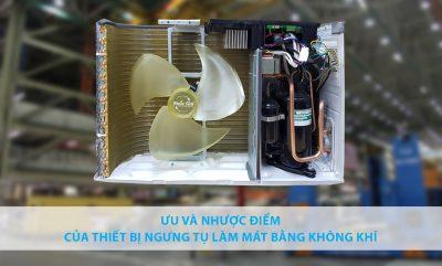 Ưu và nhược điểm của thiết bị ngưng tụ làm mát bằng không khí