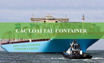 Tàu Container Gồm Những Loại Nào