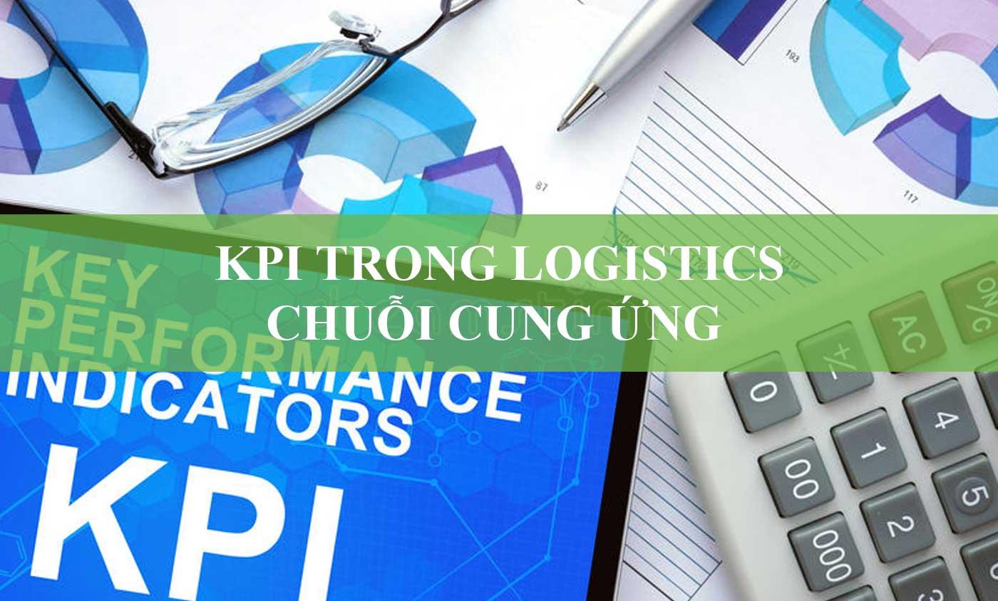KPI Trong Logistics/Chuỗi Cung Ứng Là Gì?
