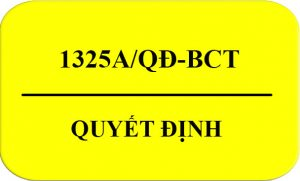 Quyết Định 1325A/QĐ-BCT