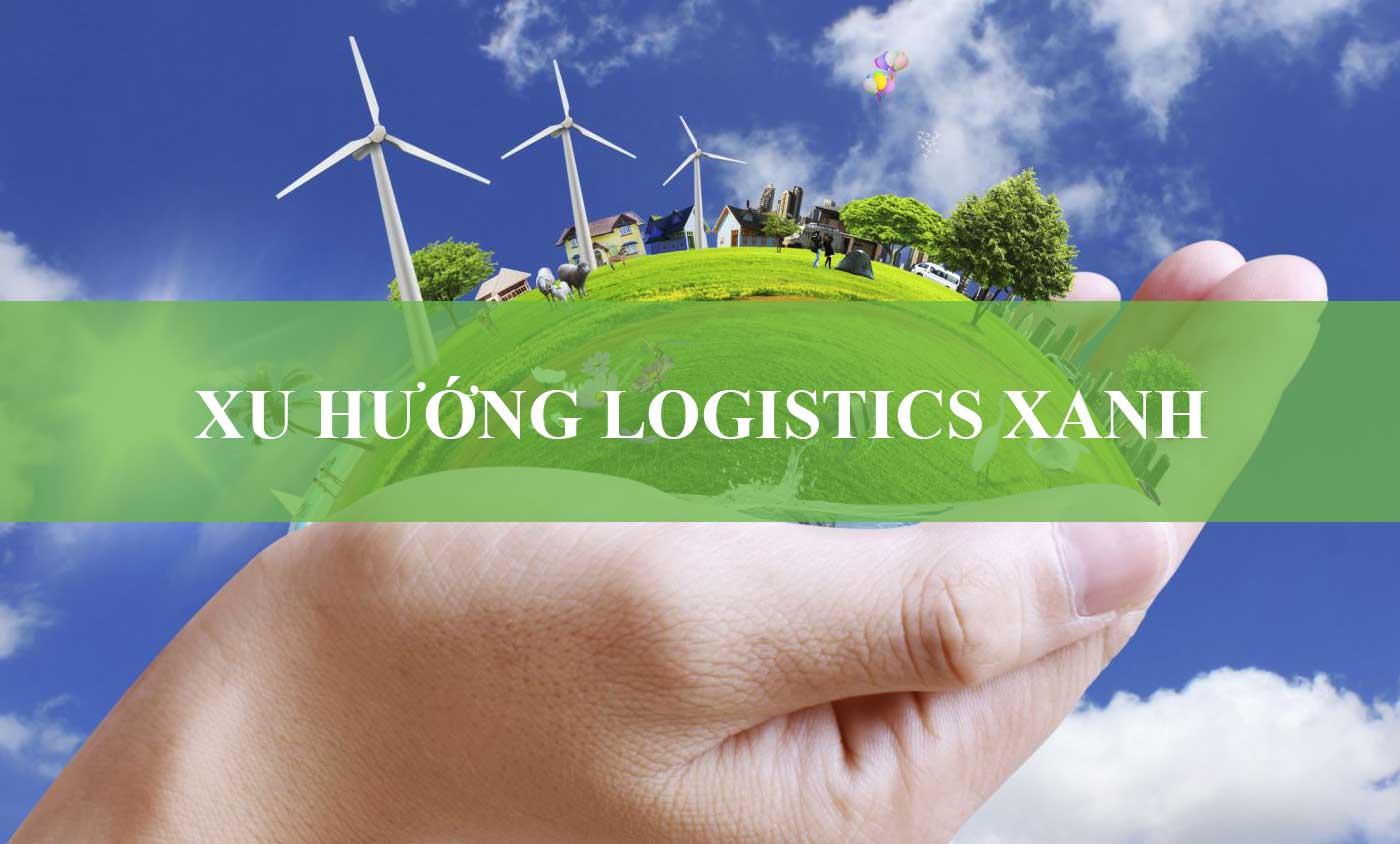 Xu Hướng Logistics Xanh