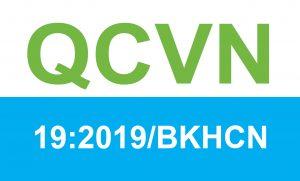 QCVN 19:2019/BKHCN