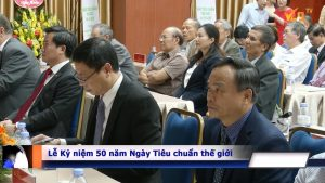 Sự góp mặt của Ông Trần Văn Vinh - Tổng cục trưởng Tổng cục Tiêu chuẩn Đo lường Chất lượng trong lễ kỷ niệm 50 năm ngày Tiêu chuẩn Thế giới